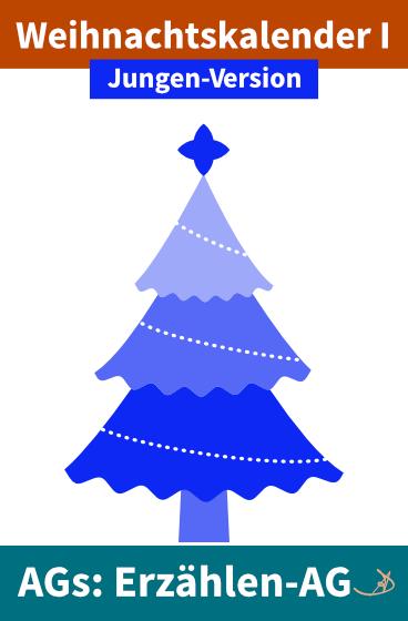 Erzählen-AG: Weihnachtskalender I Jungen-Version