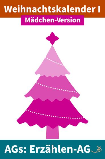 Erzählen-AG: Weihnachtskalender I Mädchen-Version