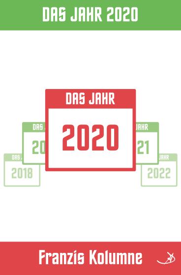 Franzis Kolumne:Das Jahr 2020