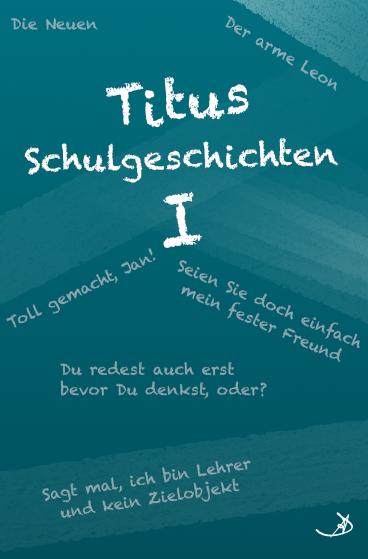 Titus Schulgeschichten I