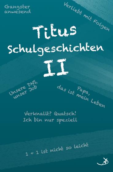 Namenswelt: Titus Schulgeschichten II